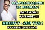 KREDYT DO 200 000 zł – DLA PRACUJĄCYCH ZA GRANICĄ!